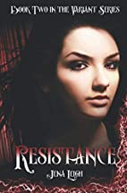 Resistance (The Variant Series, Book 2) by…
