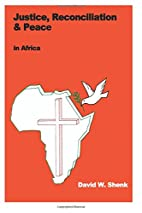 Justice, Reconciliation & Peace in Africa by…