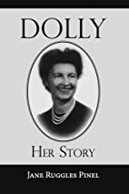 Dolly: Her Story by Jane Ruggles Pinel