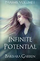 Infinite Potential (Phasms, #1) by Barbara…