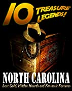10 Treasure Legends! North Carolina: Lost…