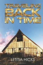 Traveling Back in Time by Letitia Hicks
