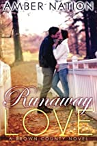 Runaway Love (Brown County #2) (Volume 2) by…