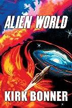 Alien World by Kirk Bonner
