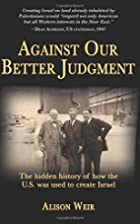 Against Our Better Judgment: The Hidden…