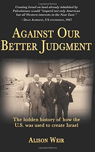 against-our-better-judgment-the-hidden-history-of-how-the-us-was-used-to-create-israel