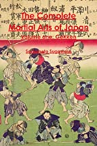 The Complete Martial Arts of Japan Volume…