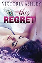 This Regret by Victoria Ashley