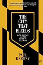 The City that Bleeds: Race, History, and the…