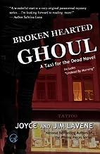 Broken Hearted Ghoul by Joyce Lavene