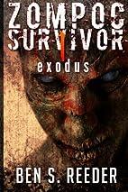 Zompoc Survivor: Exodus by Ben S Reeder