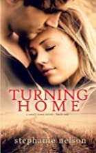 Turning Home by Stephanie Nelson