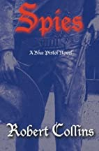 Spies (The Blue Pistol) (Volume 5) by Robert…