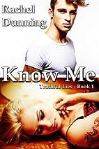 Know Me (Truthful Lies Trilogy) by Rachel…