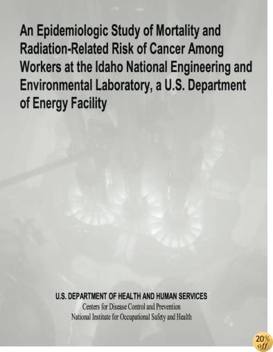 TAn Epidemiologic Study of Mortality and Radiation-Related Risk of Cancer Among Workers at the Idaho National Engineering and Environmental Laboratory, a U.S. Department of Energy Facility