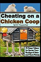 Cheating on a Chicken Coop: 8 Cheap Ideas to…