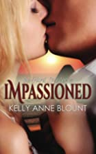 Impassioned by Kelly Anne Blount