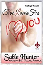 True Love's Fire: A Red Hot Valentine Story…