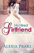 His Hired Girlfriend (Kiwi Bride Series)…