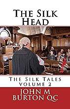 The Silk Head: The Silk Tales volume 2 by Mr…