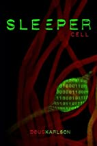 Sleeper Cell by Doug Karlson