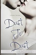 Dust to Dust: A Broken Fairy Tale by S. P.…