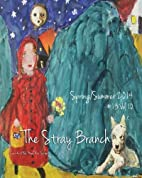 The Stray Branch: Spring/Summer 2014 by Vol…