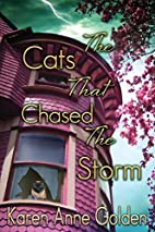 The Cats that Chased the Storm by Karen Anne…