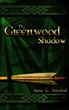 The Greenwood Shadow by Sara E Ansted