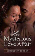 Her Mysterious Love Affair by Lorenetta…