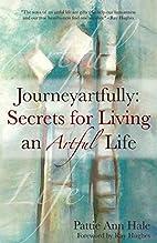 Journeyartfully: Secrets for Living an…