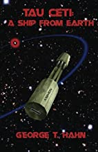 Tau Ceti: A Ship From Earth (Volume 1) by…