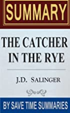 The Catcher in The Rye: by J.D. Salinger --…