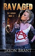 Ravaged (The Hunger) (Volume 3) by Jason…