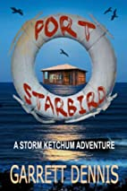 Port Starbird (Storm Ketchum Adventures Book…