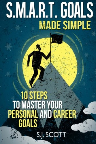 smart-goals-made-simple-10-steps-to-master-your-personal-and-career-goals