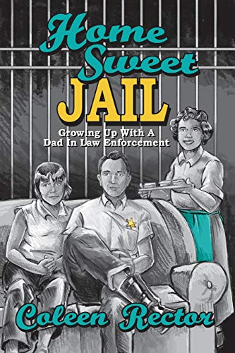home-sweet-jail-growing-up-with-a-dad-in-law-enforcement