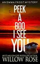 Peek a Boo I See You by Willow Rose