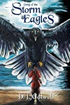 Song of the Storm Eagles by D J Colwell