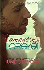 Romancing Lorelei: 2 (Oak Hollow) by June…