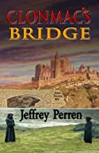 Clonmac's Bridge by Jeffrey Perren