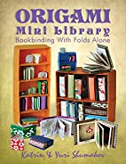 Origami Mini Library: Bookbinding With Folds…