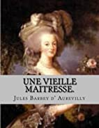 Une vieille maitresse. (French Edition) by…
