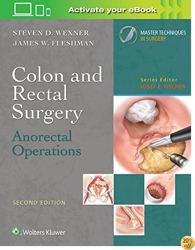 TColon and Rectal Surgery: Anorectal Operations (Master Techniques in Surgery)