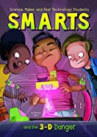 S.M.A.R.T.S. and the 3-D Danger by Melinda…