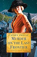 Murder on the Last Frontier (A Charlotte…