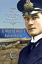 A World War 1 Adventure: The Life and Times…
