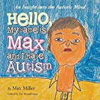 Hello, My Name Is Max and I Have Autism: An…