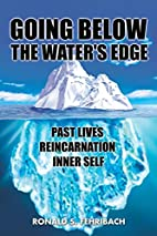 GOING BELOW THE WATER'S EDGE: PAST LIVES…