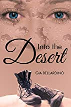 Into the Desert by Gia Bellardino
